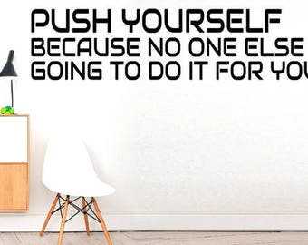 Push yourself... - Quote Decal Motivational Fitness Workout Gym wall decals, wall vinyl decals stickers DIY Art Decor Bedroom