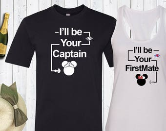 I'll Be Your Captain- FirstMate Matching Shirts. Disney Couples Shirt. Disney Valentines Day. Cruise shirts. [E0874][E0875]