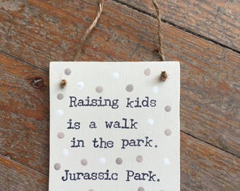 Funny Kids Sign-House Home Sign-Jurassic Park-Signs About Children-Handmade In Cyprus