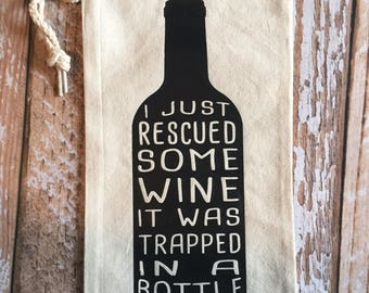 I Just Rescued Some Wine It Was Trapped In A Bottle Wine Bag