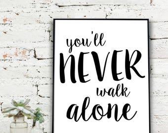 Printable Wall Art, Instant Download Printable Art, You'll Never Walk Alone Print | Joshua 1:9  {DIGITAL FILE}