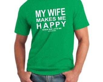 Mens T-shirt -Hunting Gift - Valentines Day Gift for Husband from Wife-Anniversary Gifts for Men-My Wife Makes me Happy™ t-shirt-Hunting tee