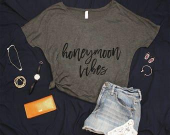 Honeymoon Vibes T-Shirt - Newlywed Shirt - Wedding Tee - Flowy T-Shirt - Honeymoon Shirt - Married Tee -  Women's Comfy Tee - Gray T-Shirt