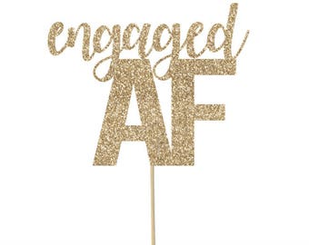 Engagement Cake Topper Engagement party engaged af engagement topper bridal shower topper bridal shower decor engaged cake topper bride cake