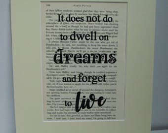 Harry Potter Book Print - JK Rowling, 'It does not do to dwell on dreams and forget to live' quote