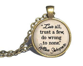 Shakespeare Quote, 'Love all, trust a few, do wrong to none,' All's Well That Ends Well, William Shakespeare Necklace, Reader Gift