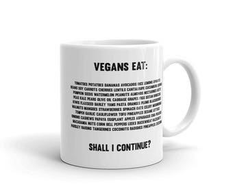 Vegan Coffee Mug - What Vegans Eat - Gift For Vegans - Vegan Gift