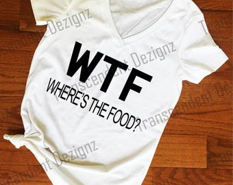 WTF, Wheres The Food Funny Women Thanksgiving Shirt, Funny Women Thanksgiving Shirt