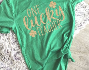 One Lucky Teacher, St Patricks Teacher Shirt, GLITTER Lucky Teacher, Students Lucky Charms, Teacher St Patrick's, Lucky to be a Teacher