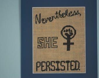 Nevertheless She Persisted Cross Stitch