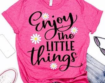 Saying svg - Adulting svg - Enjoy the little things svg - Spring svg - Summer svg - Mom svg - Shirt - Iron on - SVG - dxf, png , eps , pdf