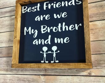 Best friends are we my brother and me, stick figures