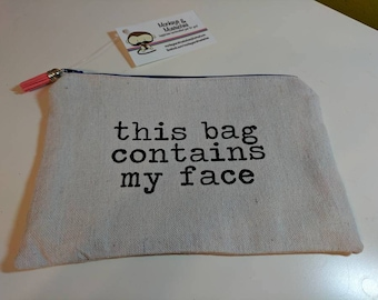 this bag contains my face zippered pouch make up case