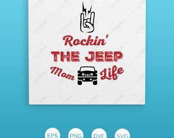 Rockin' the Jeep Mom SVG Cutting File | Instant Download | Cricut and Silhouette | Jeep | Mom Life | Mama | Rockin LB648