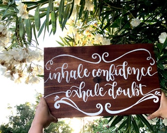 Wood Sign Wood Sign // Home Wall Decor // Sayings // Quotes - Inhale Confidence, Exhale Doubt