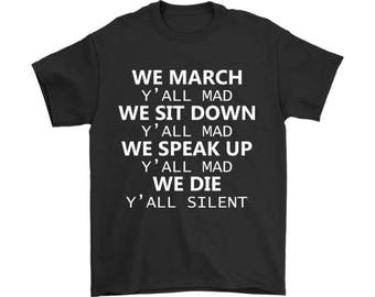 We March Y'all Mad T-Shirt for Equality, Anti Racism Shirt, Civil Rights Shirt, Racial Equality, Social Justice Shirt