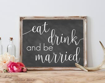 Eat Drink and Be Married Chalkboard Sign,  Chalkboard Printable Sign, Welcome Sign Wedding Chalkboard Sign, Wedding Chalkboard Printable