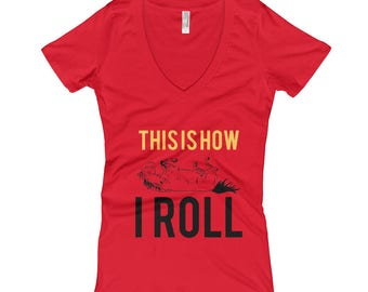 This Is How I Roll..., Womens V-Neck T-shirt