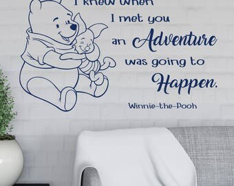 Winnie The Pooh FREE SHIPPING Wall Decal I Knew When I Met You An Adventure  Was Part 63
