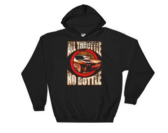 All Throttle No Bottle - Street Racing Supercharger Muscle Car Lover Drag Race Unisex Hooded Sweatshirt