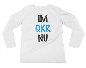 IM QKR NU Spartees 100% Cotton Ladies' Long Sleeve T-Shirt