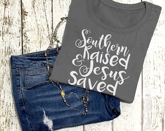 Jesus Saved Southern Raised Shirt - Southern Sayings Shirt - Southern Tshirt - Sassy Shirts Women - Sassy Graphic Tee - Southern Belle Shirt