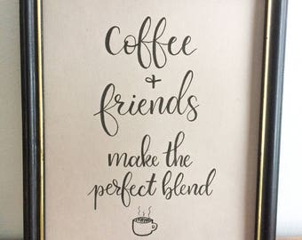 Coffee and Friends 8x10 hand lettered print