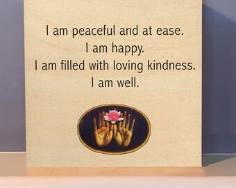 I am Peaceful and at Ease -  Metta prayer on wooden wall art.   Positive inspiration.  Inspirational gift.