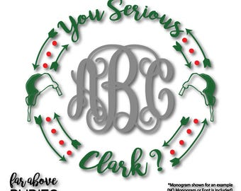 You Serious Clark? Monogram Wreath Christmas Holiday (monogram NOT included) SVG, EPS, dxf, png, jpg digital cut file Silhouette or Cricut