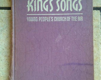 1938 The King's Songs Young People's Church of the Air Hymn Book