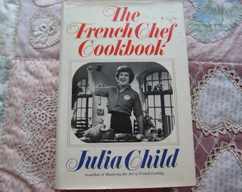 The French Chef Cookbook. Julia Child. HBDJ. 1982 Alfred Knopf