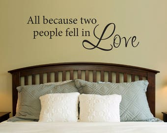 All Because Two People Fell In Love Wall Decal - Bedroom Wall Art - Love Wall Sticker