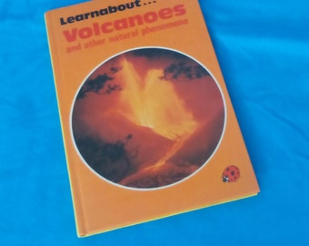 Volcanoes and other natural phenomena - Vintage Ladybird Book Learnabout Series 634 - 1st edition - 1983 -Glossy Covers