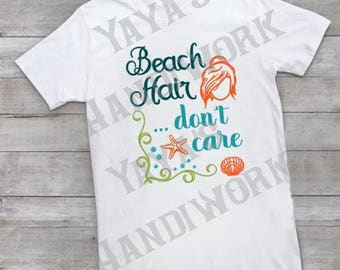 SVG -Beach hair ... don't care - Digital file - INSTANT DOWNLOAD - svg, png, pdf, silhouette