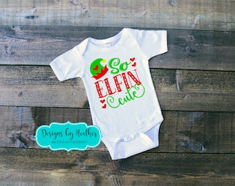 So Elfin Cute Onsie Bodysuit - Christmas Outfit - Baby Christmas One Piece