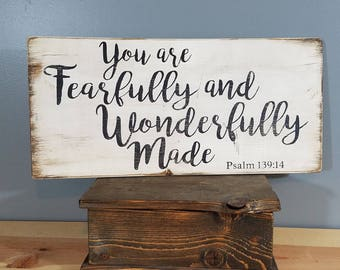 You are Fearfully and Wonderfully Made - Psalm 139:14 - Christian Sign - Rustic, Vintage looking, Hand Made, Hand Painted.