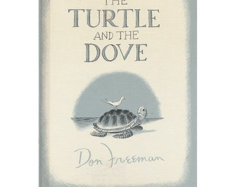 Don Freeman childrens picture book The Turtle and The Dove, old friends, friendship, diversity, best friend, opposites attract, sea turtle