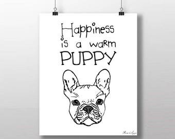 Dog quote art print, Dog digital instant download, dog quote printable, dog printable, Happiness is a warm puppy