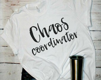 Chaos Coordinator Shirt, trending t shirt, mom shirt, popular shirt, boymom, tired as a mother, humor tees, mom t shirt, mom of toddlers