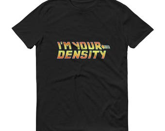 """Back to the Future """"I'm your density"""" George McFly Movie Quote Short-Sleeve T-ShirtValentine's Day Anniversary"""