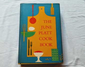 """Vintage 50's Hardcover Cookbook, """"The June Platt Cook Book"""" 1958."""