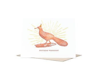 Birthday Pheasant / Funny Birthday Card / Letterpress Card / Blank Card / Happy Birthday Card / Pun Card / Birthday Pun / Bird Pun