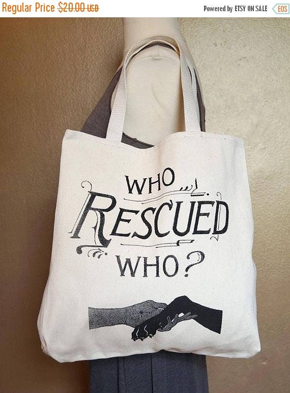 """ON SALE Tote Bag """"Who Rescued Who?"""" Black Ink on Natural Cotton"""