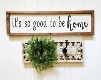 Its So Good To Be Home - Farmhouse Decor - Farmhouse Sign - Cottage Decor - Cottage Sign - Home Decor - Framed Wood Sign