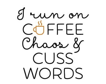 Run on Coffee, Chaos, and Cuss Words Shirt
