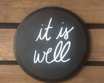 Black and White Wooden Sign - 14. it is well