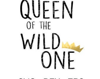 Queen of the wild on SVG - Wild one svg  - Wild Things svg - wild one -  Cricut - cameo svg - eps - dfx