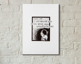 Let Me Sit Beside You in All Your Darkest Places 5x7 Art Print
