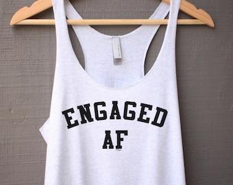 Engaged AF Tank Top - Engaged Shirt - Engaged AF Shirt - Engaged AF Tank