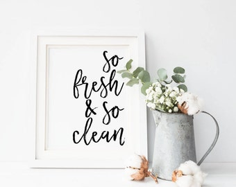So Fresh and So Clean Bathroom Quote Sign, Laundry Room Printable, Digital Wall Art Template, Instant Download, 8x10